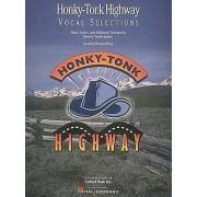 Honky Tonk Highway by Robert Nassif