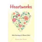 Heartworks: Silent Yearnings of a Woman's Heart