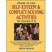 Ready to Use Self-esteem and Conflict Solving Activities for Grades 4-8 by Beth Teolis