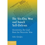 The Six-Day War and Israeli Self-Defense by John Quigley