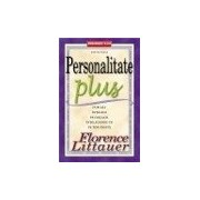 Personalitate Plus .Cum sa-i intelegi pe ceilalti intelegandu-te pe tine insuti