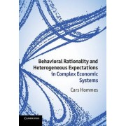 Behavioral Rationality and Heterogeneous Expectations in Complex Economic Systems by Cars Hommes