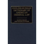 English-Russian Dictionary of American Criminal Law by Marina Braun