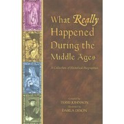 What Really Happened During the Middle Ages by Darla Dixon