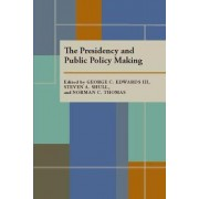 The Presidency and Public Policy Making by George C. Edwards