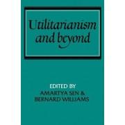 Utilitarianism and Beyond by Amartya K. Sen
