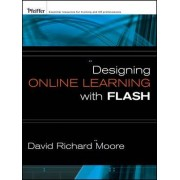 Designing Online Learning with Flash by David Richard Moore