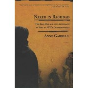 Naked in Baghdad by Anne Garrels