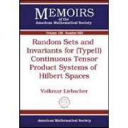 Random Sets and Invariants for (Type II) Continuous Tensor Product Systems of Hilbert Spaces by Volkmar Liebscher