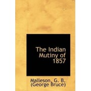 The Indian Mutiny of 1857 by Malleson G B (George Bruce)