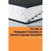 The Role of Pedagogical Translation in Second Language Acquisition by vanessa Leonardi