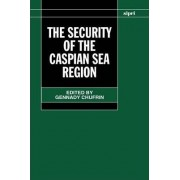 The Security of the Caspian Sea Region by Gennady Chufrin