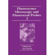 Fluorescence Microscopy and Fluorescent Probes: v. 2 by Jan Slavik