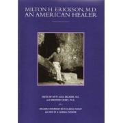 Milton H. Erickson M.D. by Betty Alice Erickson