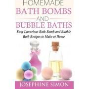 Homemade Bath Bombs and Bubble Baths by Josephine Simon