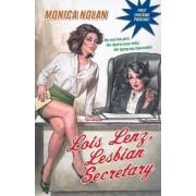 Lois Lenz, Lesbian Secretary by Monica Nolan