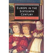 Europe in the Sixteenth Century by Dr. Andrew Pettegree