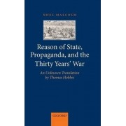 Reason of State, Propaganda, and the Thirty Years' War by Senior Research Fellow Noel Malcolm