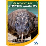 On the Hunt with Komodo Dragons