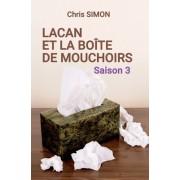 Lacan Et La Boite de Mouchoirs: Saison 3