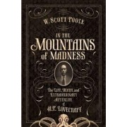 In the Mountains of Madness by W Scott Poole
