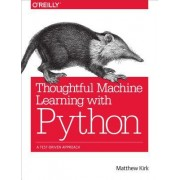 Thoughtful Machine Learning with Python: A Test-Driven Approach