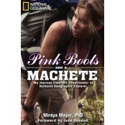 Pink Boots and a Machete by Mireya Mayor
