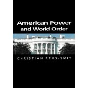 American Power and World Order by Christian Reus-Smit