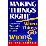 Making Things Right When Things Go Wrong by Dr Paul Faulkner