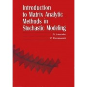 An Introduction to Matrix Analytic Methods in Stochastic Modeling by G. Latouche