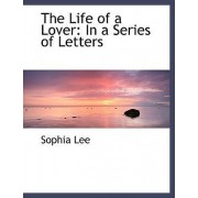 The Life of a Lover by Sophia Lee