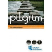 Pilgrim the Commandments: A Course for the Christian Journey