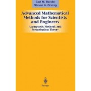 Advanced Mathematical Methods for Scientists and Engineers I: v. 1 by Carl M. Bender