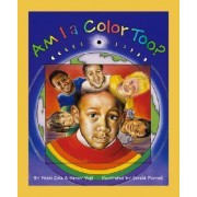 Am I a Color Too? by Heidi Cole