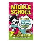 Middle School: How I Survived Bullies Broccoli and Snake Hill