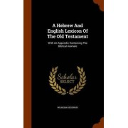 A Hebrew and English Lexicon of the Old Testament by Wilhelm Gesenius