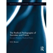 The Radical Pedagogies of Socrates and Freire by Stephen Brown