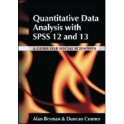 Quantitative Data Analysis with SPSS 12 and 13 by Alan Bryman