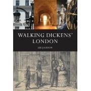 Walking Dickens' London by Lee Jackson