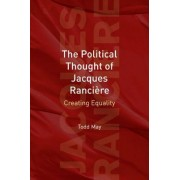 The Political Thought of Jacques Rancire by Todd May