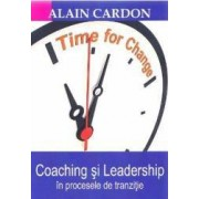 Coaching si leadership in procesele de tranzitie - Alain Cardon