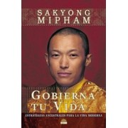 Gobierna tu vida/ Ruling Your World by Sakyong Mipham
