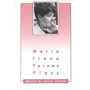Plays: Maria Irene Fornes by Maria Irene Fornes
