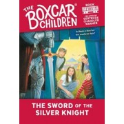 The Sword of the Silver Knight by Gertrude Chandler Warner