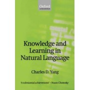 Knowledge and Learning in Natural Language by Charles D. Yang