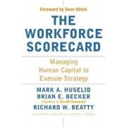 The Workforce Scorecard by Mark A Huselid