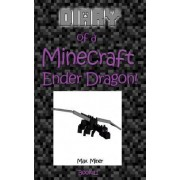 Diary of a Minecraft Ender Dragon! by Max Miner
