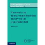 Harmonic and Subharmonic Function Theory on the Hyperbolic Ball