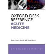 Oxford Desk Reference: Acute Medicine by Richard Leach