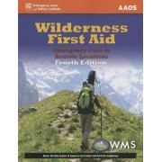Wilderness First Aid: Emergency Care In Remote Locations by American Academy of Orthopaedic Surgeons (Aaos)